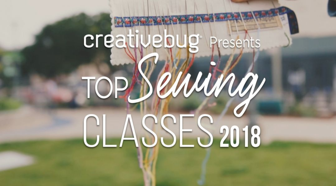 Top 10 Sewing Classes of 2018